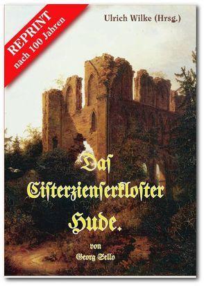 Das Zisterzienserkloster Hude von Sello,  Georg, Wilke,  Ulrich