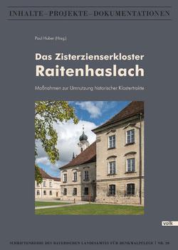 Das Zisterzienserkloster Raitenhaslach von Huber,  Paul