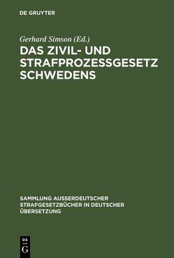 Das Zivil- und Strafprozeßgesetz Schwedens von Simson,  Gerhard