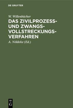 Das Zivilprozeß- und Zwangsvollstreckungsverfahren von Nöldeke,  A., Willenbücher,  W.