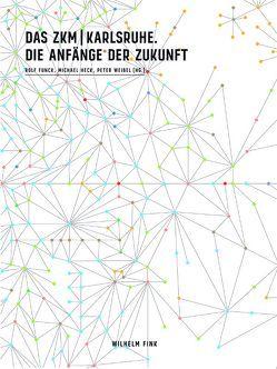 Das ZKM | Karlsruhe von Funck,  Rolf, Heck,  Michael, Weibel,  Peter