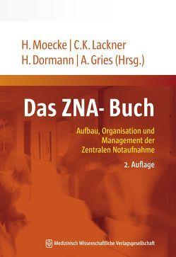 Das ZNA-Buch von Dormann,  Harald, Gries,  André, Lackner,  Christian K., Moecke,  Heinzpeter