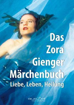 Das Zora Gienger Märchenbuch von Gienger,  Zora