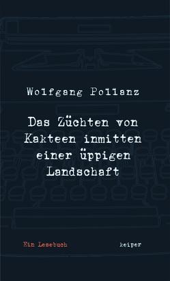 Das Züchten von Kakteen inmitten einer üppigen Landschaft von Pollanz,  Wolfgang
