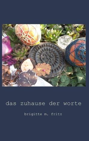 Das Zuhause der Worte von M.-Fritz,  Brigitte