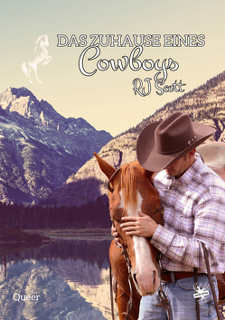 Das Zuhause eines Cowboys von Scott,  RJ