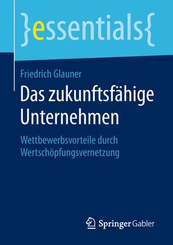 Das zukunftsfähige Unternehmen von Glauner,  Friedrich