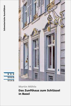Das Zunfthaus zum Schlüssel in Basel von Möhle,  Martin