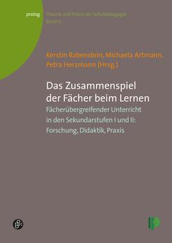 Das Zusammenspiel der Fächer beim Lernen von Artmann,  Michaela, Herzmann,  Petra, Rabenstein,  Kerstin