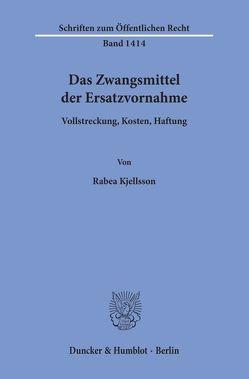 Das Zwangsmittel der Ersatzvornahme. von Kjellsson,  Rabea