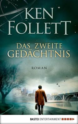 Das zweite Gedächtnis von Follett,  Ken, Lohmeyer,  Till R., Rost,  Christel