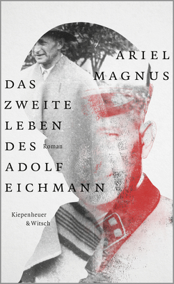 Das zweite Leben des Adolf Eichmann von Kleemann,  Silke, Magnus,  Ariel