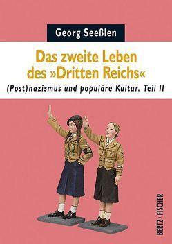 """Das zweite Leben des """"Dritten Reichs"""" von Seeßlen,  Georg"""