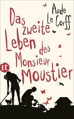 Das zweite Leben des Monsieur Moustier von Braun,  Anne, Le Corff,  Aude