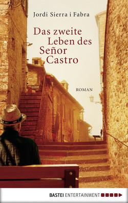 Das zweite Leben des Señor Castro von Fabra,  Jordi Sierra i, Giersberg,  Sabine