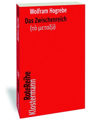 Das Zwischenreich (τὸ μεταξύ) von Hogrebe,  Wolfram