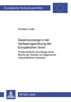 Daseinsvorsorge in der Verfassungsordnung der Europäischen Union von Linder,  Christian
