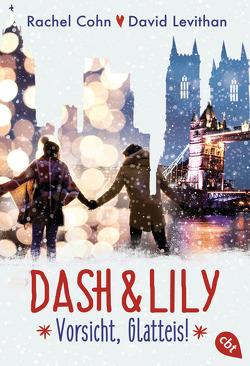 Dash & Lily – Vorsicht, Glatteis! von Cohn,  Rachel, Levithan,  David, Ott,  Bernadette