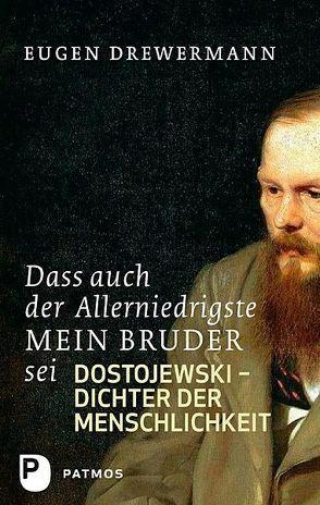 Dass auch der Allerniedrigste mein Bruder sei von Drewermann,  Eugen