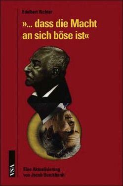 … dass die Macht an sich böse ist von Burckhardt,  Jacob, Richter,  Edelbert