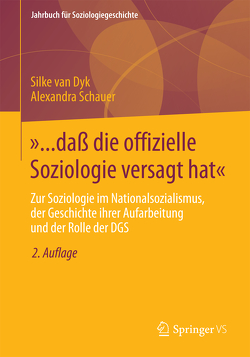 »… daß die offizielle Soziologie versagt hat« von Schauer,  Alexandra, van Dyk,  Silke