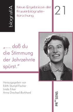 """""""… daß du die Stimmung der Jahrzehnte spürst."""" von Drechsel-Burkhard,  Anna, Erker,  Linda, Fischer,  Heinz, Stumpf-Fischer,  Edith"""