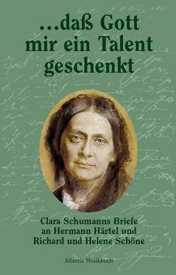… dass Gott mir ein Talent geschenkt von Schumann,  Clara, Steegmann,  Monica