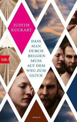 Dass man durch Belgien muss auf dem Weg zum Glück von Kuckart,  Judith