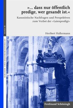 """""""… dass nur öffentlich predige, wer gesandt ist."""" von Graulich,  Markus, Hallermann,  Heribert, Meckel,  Thomas, Pulte,  Matthias"""