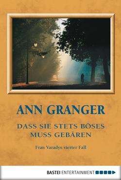 Dass sie stets Böses muss gebären von Granger,  Ann, Merz,  Axel