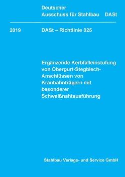 DASt-Richtlnie 025 von Deutscher Ausschuss für Stahlbau DASt