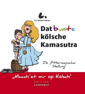 Dat bunte kölsche Kamasutra von Lüttgau,  Ernst