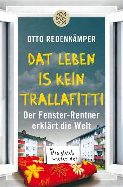 'Dat Leben is kein Trallafitti' von Redenkämper,  Otto