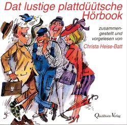 Dat lustige plattdüütsche Hörbook von Heise-Batt,  Christa