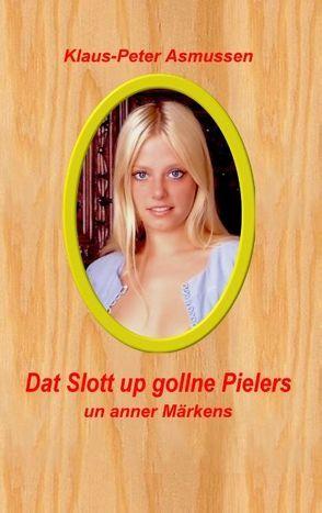 Dat Slott up gollne Pielers von Asmussen,  Klaus-Peter