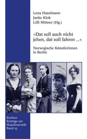 """""""Dat soll auch nicht jehen, dat soll fahren…"""" von Haselmann,  Lena, Klok,  Janke, Mittner,  Lilli"""
