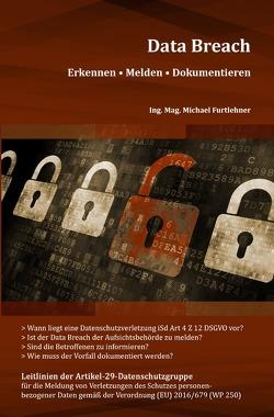 Data Breach | Erkennen – Melden – Dokumentieren von Furtlehner,  Michael