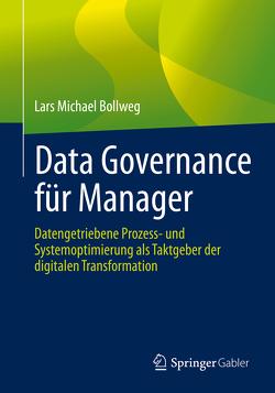 Data Governance für Manager von Bollweg,  Lars Michael, Iannella,  Davide, Schneider,  Angelika