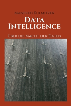 Data Intelligence von Kulmitzer,  Manfred