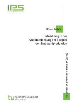 Data Mining in der Qualitätslenkung am Beispiel der Stabstahlproduktion von Lieber,  Daniel