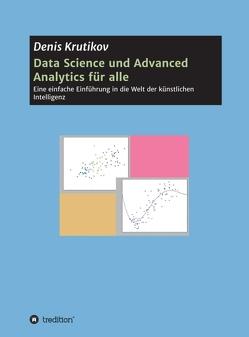 Data Science und Advanced Analytics für alle von Krutikov,  Denis