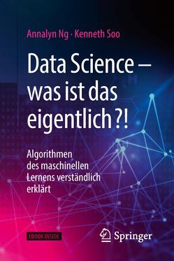 Data Science – was ist das eigentlich?! von Delbrück,  Matthias, Ng,  Annalyn, Soo,  Kenneth