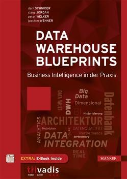 Data Warehouse Blueprints von Jordan,  Claus, Schnider,  Dani, Wehner,  Joachim, Welker,  Peter