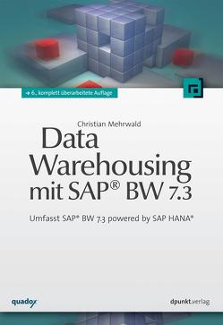 Data Warehousing mit SAP® BW 7.3 von Mehrwald,  Christian