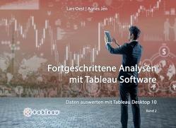 Daten auswerten mit Tableau Desktop 10 – Band 2 von Jen,  Agnes, Oest,  Lars