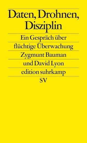 Daten, Drohnen, Disziplin von Bauman,  Zygmunt, Jakubzik,  Frank, Lyon,  David