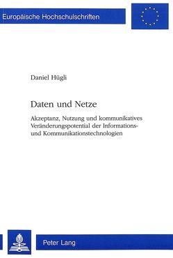 Daten und Netze von Hügli,  Daniel