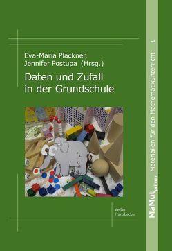 Daten und Zufall in der Grundschule von Plackner,  Eva-Maria, Postupa,  Jennifer