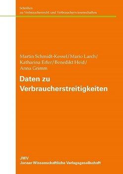 Daten zu Verbraucherstreitigkeiten von Erler,  Katharina, Grimm,  Anna, Heid,  Benedikt, Larch,  Mario, Schmidt-Kessel,  Martin