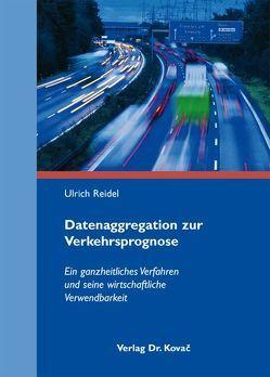 Datenaggregation zur Verkehrsprognose von Reidel,  Ulrich